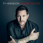 "Ty Herndon's New Album ""House On Fire"" is Available for Pre-Order Now"