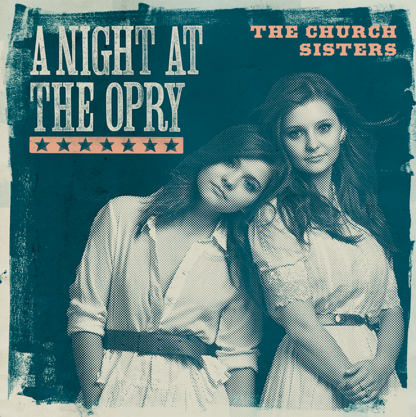 "Matt Stell Prayed For You: LISTEN: The Church Sisters Unveil Debut Album ""A Night At"